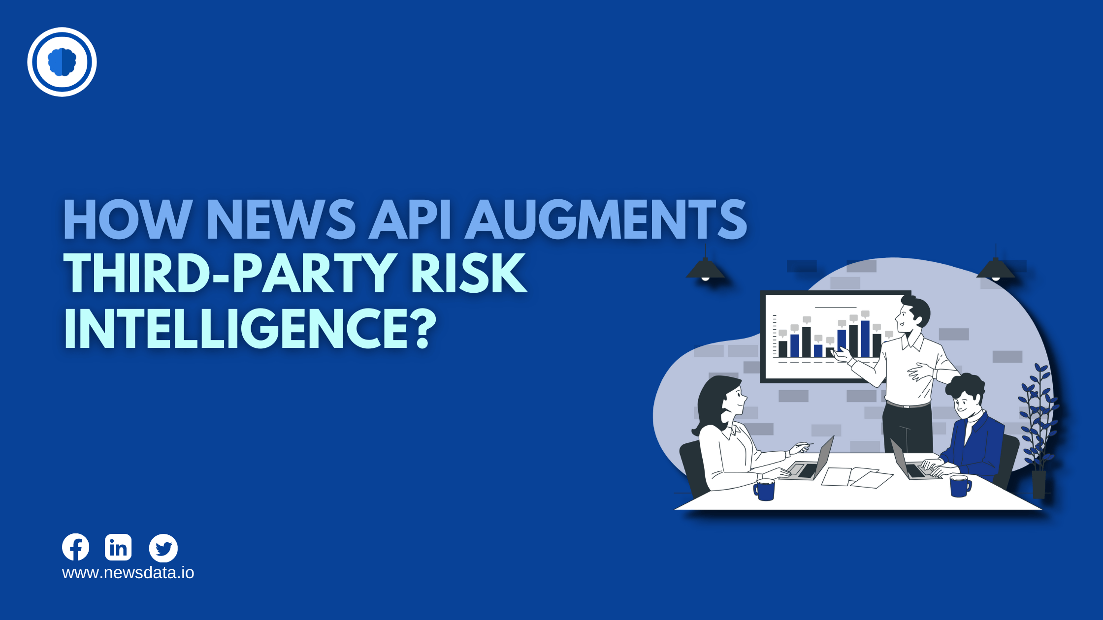 How News API Augments Third-Party Risk Intelligence?